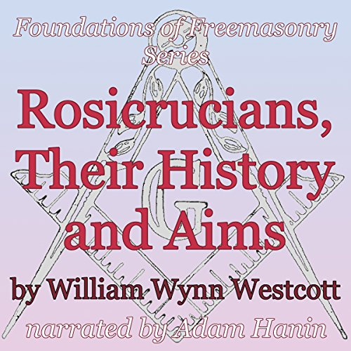 Rosicrucians, Their History and Aims audiobook cover art