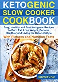 Ketogenic Slow Cooker Cookbook: Easy, Healthy and Fast Keto Recipes to Burn Fat, Lose Weight and...
