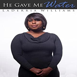 He Gave Me Water