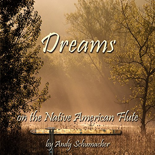 Dreams (On the Native American Flute)