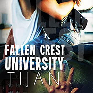 Fallen Crest University     Fallen Crest, Book 5              Written by:                                                                                                                                 Tijan                               Narrated by:                                                                                                                                 Graham Halstead,                                                                                        Saskia Maarleveld                      Length: 9 hrs and 34 mins     2 ratings     Overall 5.0