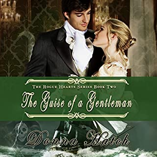 The Guise of a Gentleman     Rogue Hearts Series, Book 2              By:                                                                                                                                 Donna Hatch                               Narrated by:                                                                                                                                 Virginia Ferguson                      Length: 11 hrs and 27 mins     87 ratings     Overall 4.5