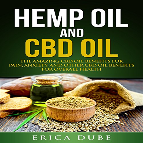 Hemp Oil and CBD Oil: Benefits for Pain, Anxiety, and Other CBD Oil Benefits for Overall Health                   By:                                                                                                                                 Erica Dube                               Narrated by:                                                                                                                                 Veronica Cole                      Length: 1 hr and 41 mins     19 ratings     Overall 4.2