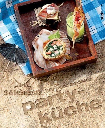 Sansibar - Partyküche: Die Originalrezepte der Sylter Kultbar (German Edition)