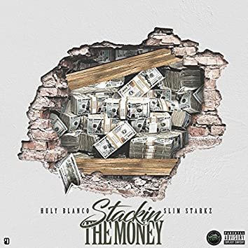 Stacking the Money (feat. Slim Starkz)