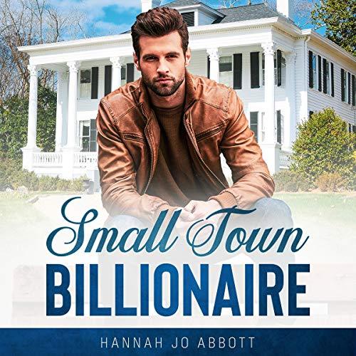 Small Town Billionaire: A Christian Small Town Romance cover art
