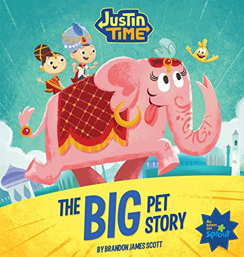 Justin Time: The Big Pet Story (English Edition)