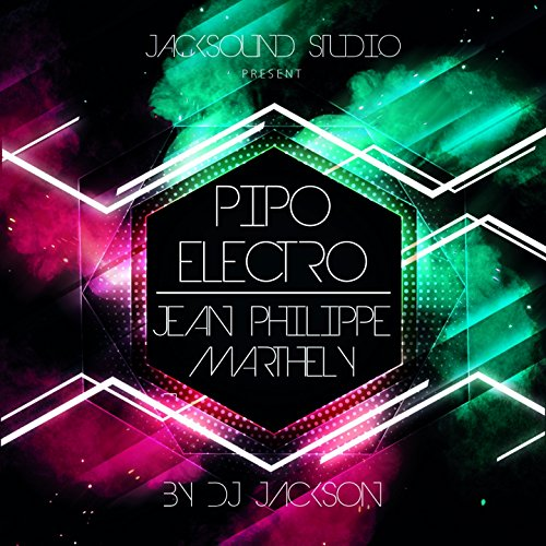 Pipo électro (feat. Jean Philippe Marthely) [Remix]