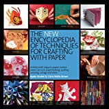 The New Encyclopedia of Techniques for Crafting with Paper (Paper Craft)