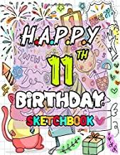 Happy 11th Birthday Sketchbook: Funny Gift For 11 Year Old Blank Art Gifts For Girls and Kids   Book For Writing Doodling Sketching   Perfect Gift For ... and Adults   (110 Pages, 8.5 x 11 Size)
