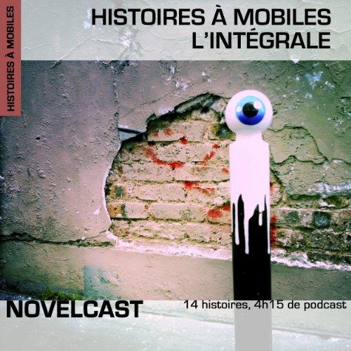 Histoires à mobiles : Intégrale (Collection Novelcast) cover art