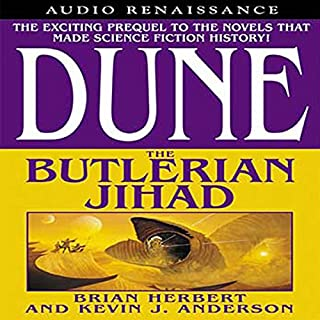 Dune: The Butlerian Jihad                   Written by:                                                                                                                                 Brian Herbert,                                                                                        Kevin J. Anderson                               Narrated by:                                                                                                                                 Scott Brick                      Length: 23 hrs and 41 mins     23 ratings     Overall 4.7