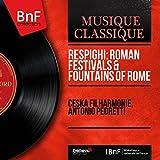 Respighi: Roman Festivals & Fountains of Rome (Mono Version)