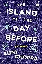 The Island of the Day Before [Paperback] Zuni Chopra