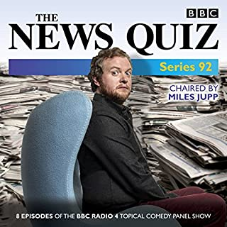 The News Quiz: Series 92     The topical BBC Radio 4 comedy panel show              By:                                                                                                                                 BBC Radio Comedy                               Narrated by:                                                                                                                                 Miles Jupp                      Length: 3 hrs and 40 mins     25 ratings     Overall 4.9