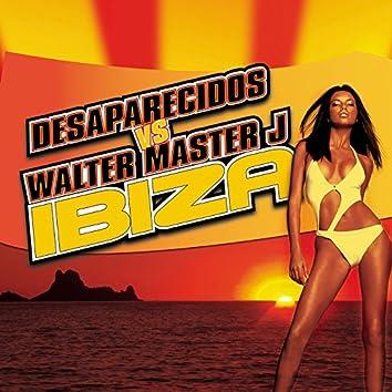 Ibiza (Desaparecidos Vs. Walter Master J)