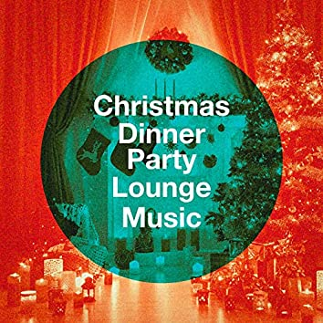 Christmas Dinner Party Lounge Music