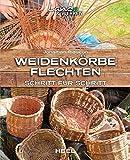 Weidenkörbe flechten: Schritt für Schritt (Land & Werken)