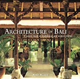 Architecture of Bali: A Sourcebook of Traditional and Modern Forms