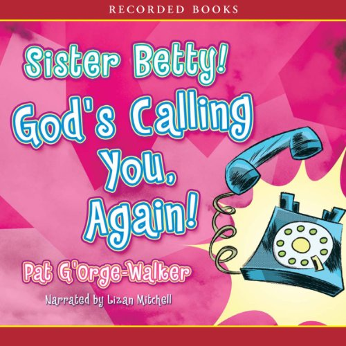 Sister Betty! God's Calling You, Again! audiobook cover art