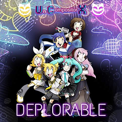 Deplorable V2 (feat. Miku Hatsune, Len Kagamine, Rin Kagamine, Luka Megurine, Kaito, Meiko, Gumi, IA & Gackpo Camui)