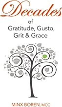 Decades of Gratitude, Gusto, Grit and Grace