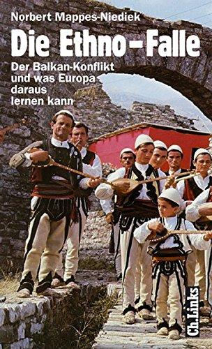 Die Ethno-Falle. Der Balkan-Konflikt und was Europa daraus lernen kann