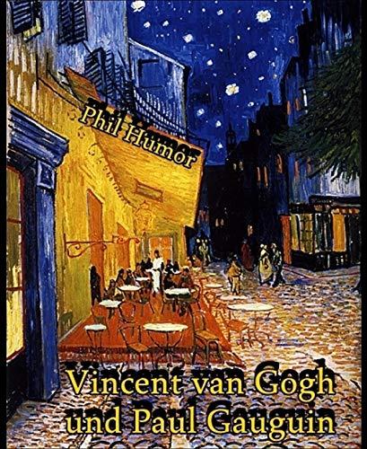 Vincent van Gogh und Paul Gauguin (German Edition)