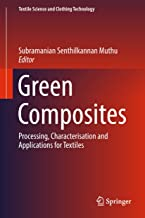 Green Composites: Processing, Characterisation and Applications for Textiles (Textile Science and Clothing Technology)
