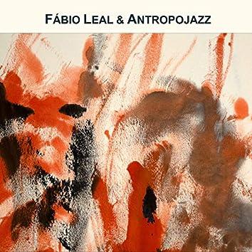 Fábio Leal & Antropojazz