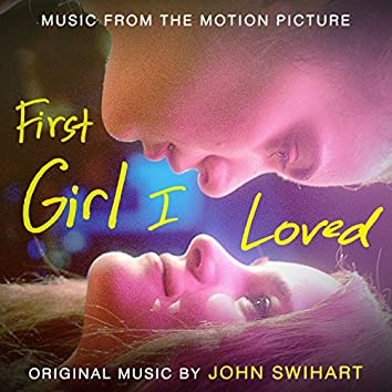 First Girl I Loved (Original Motion Picture Soundtrack)