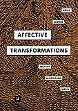 Affective Transformations: Politics - Algorithms - Media