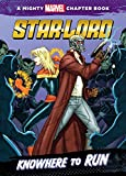 Star-Lord: Knowhere to Run (Mighty Marvel Chapter Books)