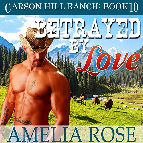 Betrayed by Love Audiobook By Amelia Rose cover art