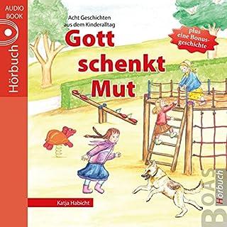 Gott schenkt Mut: Geschichten aus dem Kinderalltag Titelbild