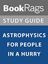 Summary & Study Guide: Astrophysics for People in a Hurry
