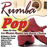 Rumba Pop. Las Mejores Rumbas para Bailar y Cantar en Fiestas, Ferias, Verbenas, Bodas y Celebraciones