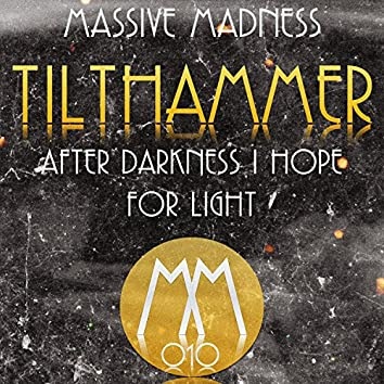 After Darkness I Hope for Light