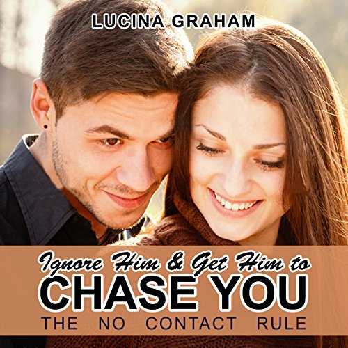 Ignore Him and Get Him to Chase You audiobook cover art