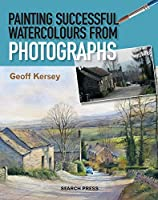 Painting Successful Watercolours from Photographs