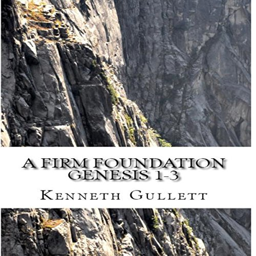 A Firm Foundation: Genesis 1-3 audiobook cover art