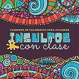 Cuaderno de palabrotas para colorear - Insultos con clase: 45 dibujos para colorear con insultos del castellano antiguo | libro de palabrotas para colorear adultos insultos