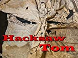 The Mystery of Hacksaw Tom