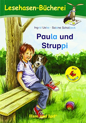 Paula und Struppi / Silbenhilfe: Schulausgabe