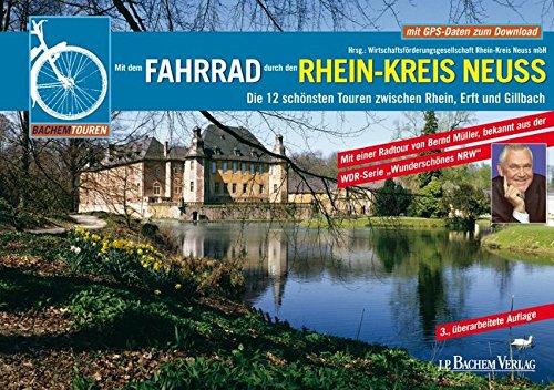 Mit dem Fahrrad durch den Rhein-Kreis Neuss: Die 12 schönsten Touren zwischen Rhein, Erft und Gilbach