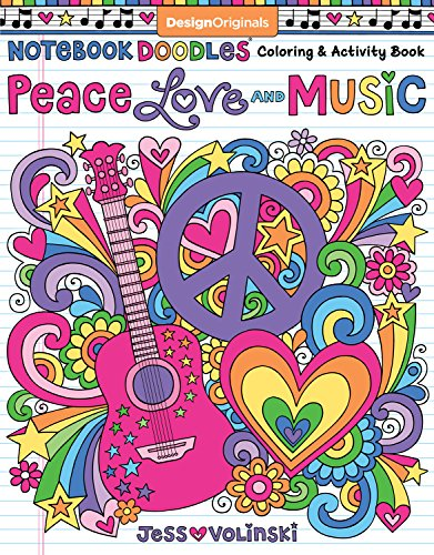 Notebook Doodles Peace, Love, and Music: Color & Activity Book (Design Originals) 32 Groovy Designs; Beginner-Friendly Relaxing & Inspiring Art Activities for Tweens, on Extra-Thick Perforated Pages