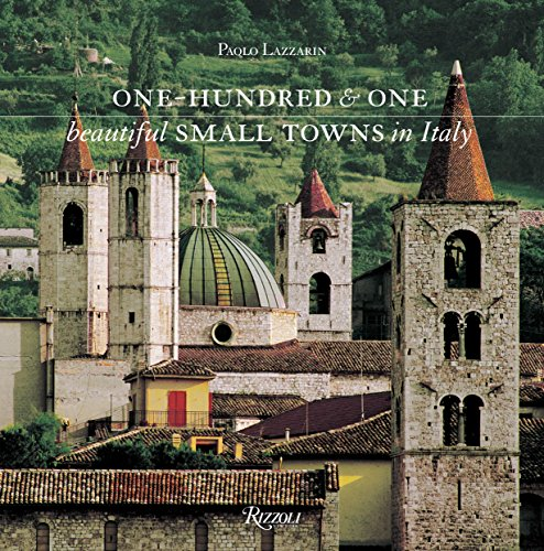 One Hundred and One Beautiful Small Towns in Italy (Rizzoli Classics)
