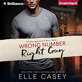 Wrong Number, Right Guy     The Bourbon Street Boys, Book 1              By:                                                                                                                                 Elle Casey                               Narrated by:                                                                                                                                 Emily Foster                      Length: 9 hrs and 11 mins     78 ratings     Overall 4.3