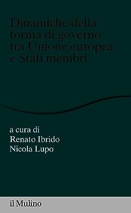 Dinamiche della forma di governo tra Unione europea e Stati membri (Percorsi)