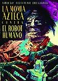 Momia Azteca Contra El Robot Humano [Reino Unido] [DVD]